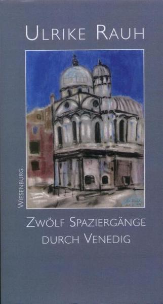 Zwölf Spaziergänge durch Venedig als Buch