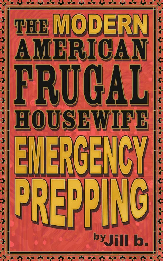 The Modern American Frugal Housewife Book #4 - ...