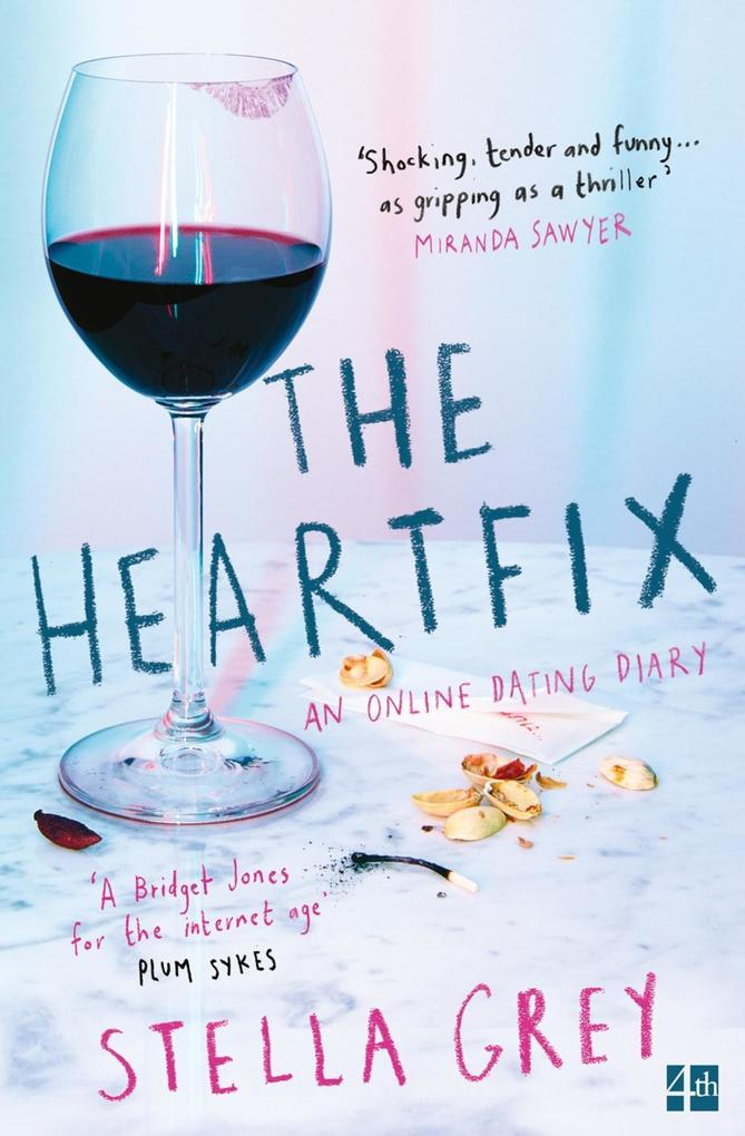 The Heartfix: An Online Dating Diary als eBook ...