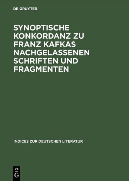 Synoptische Konkordanz zu Franz Kafkas nachgelassenen Schriften und Fragmenten als Buch