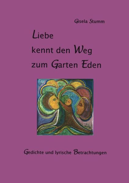 Liebe kennt den Weg zum Garten Eden als Buch