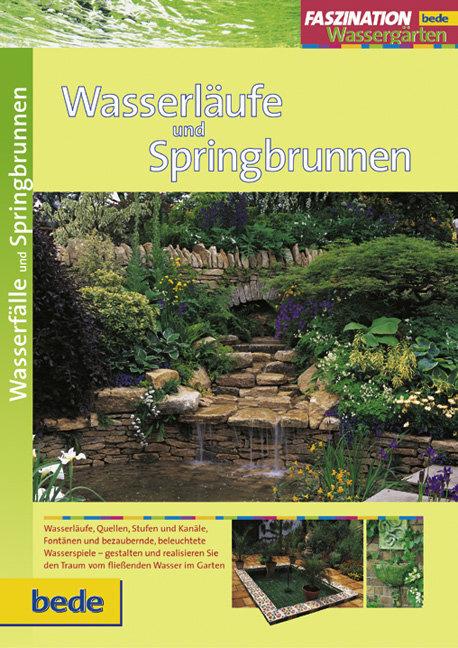 Faszination Wasserläufe und Springbrunnen als Buch