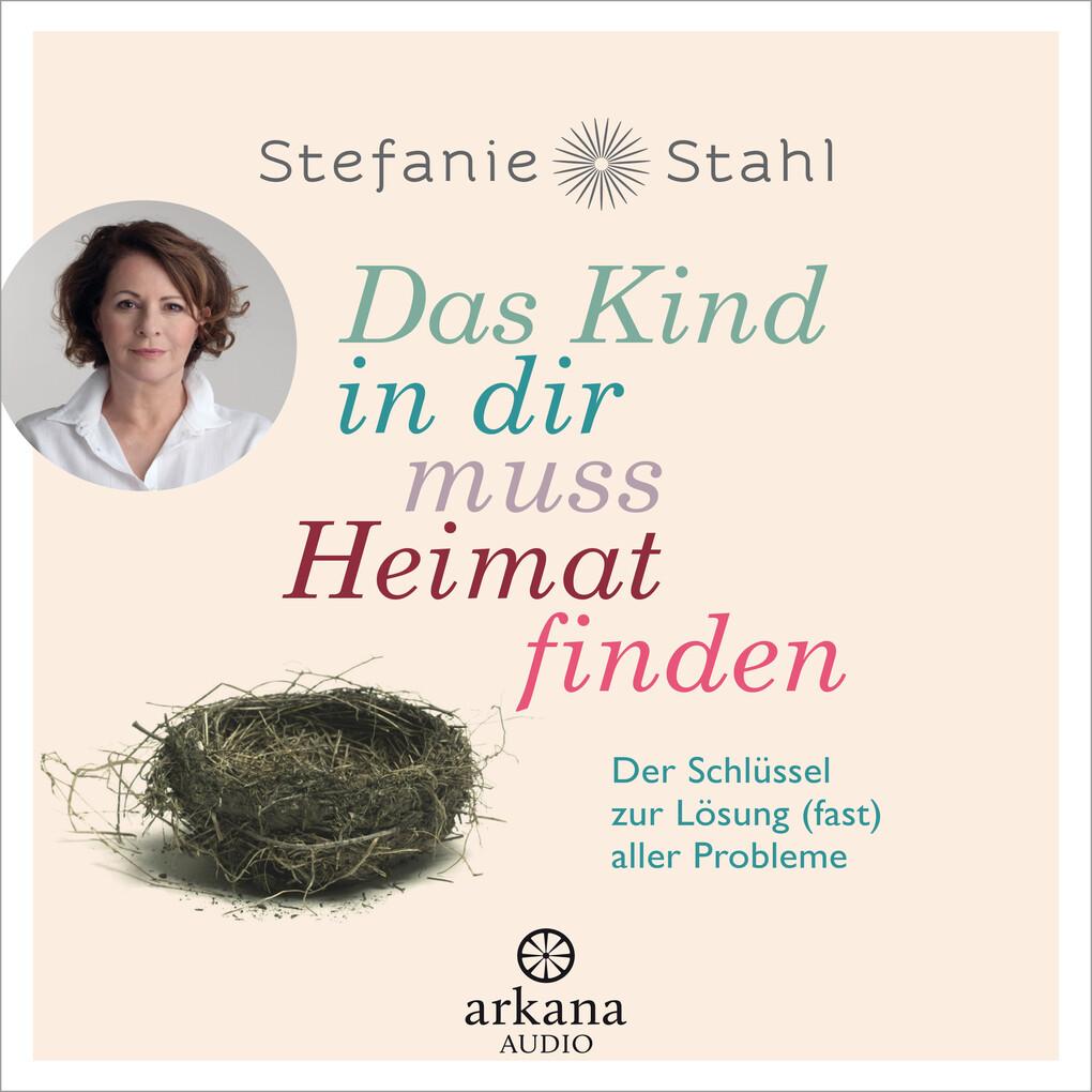 Das Kind In Dir Muss Heimat Finden Horbuch Download Stefanie Stahl