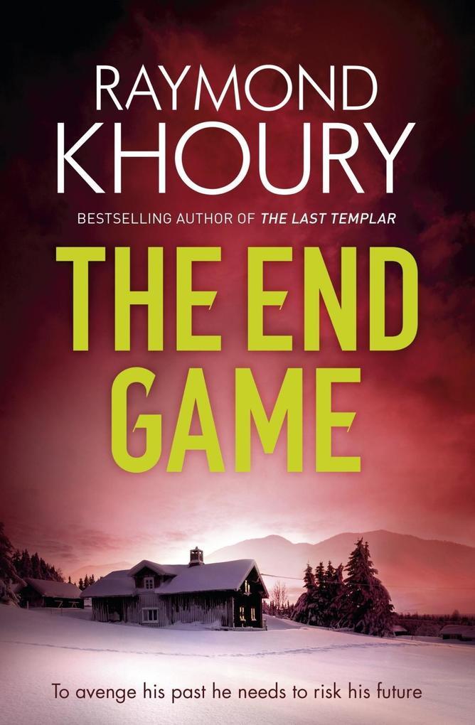 The End Game als eBook Download von Raymond Khoury