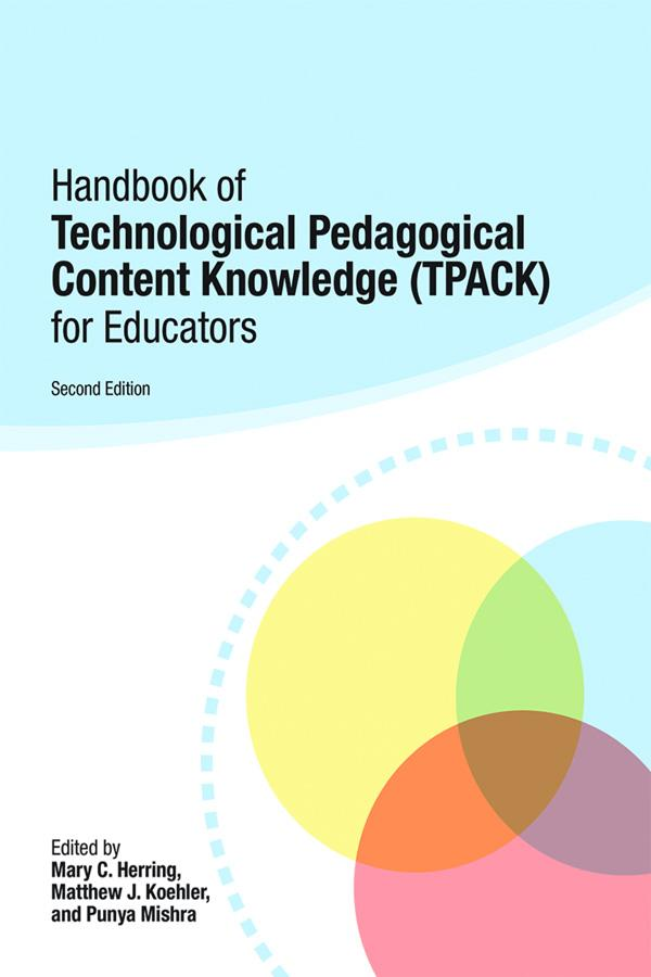 Handbook of Technological Pedagogical Content K...