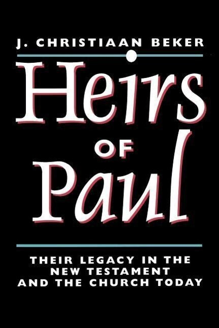 Heirs of Paul: Their Legacy in the New Testament and the Church Today als Taschenbuch