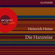 Die Harzreise (Ungekürzte Lesung)