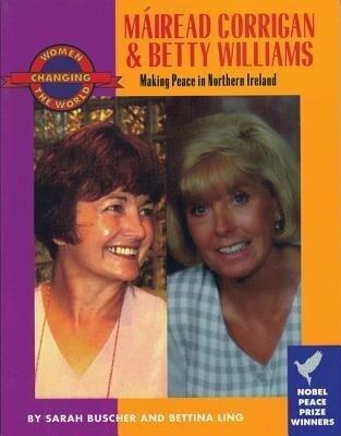 Mairead Corrigan and Betty Williams: Making Peace in Northern Ireland als Taschenbuch