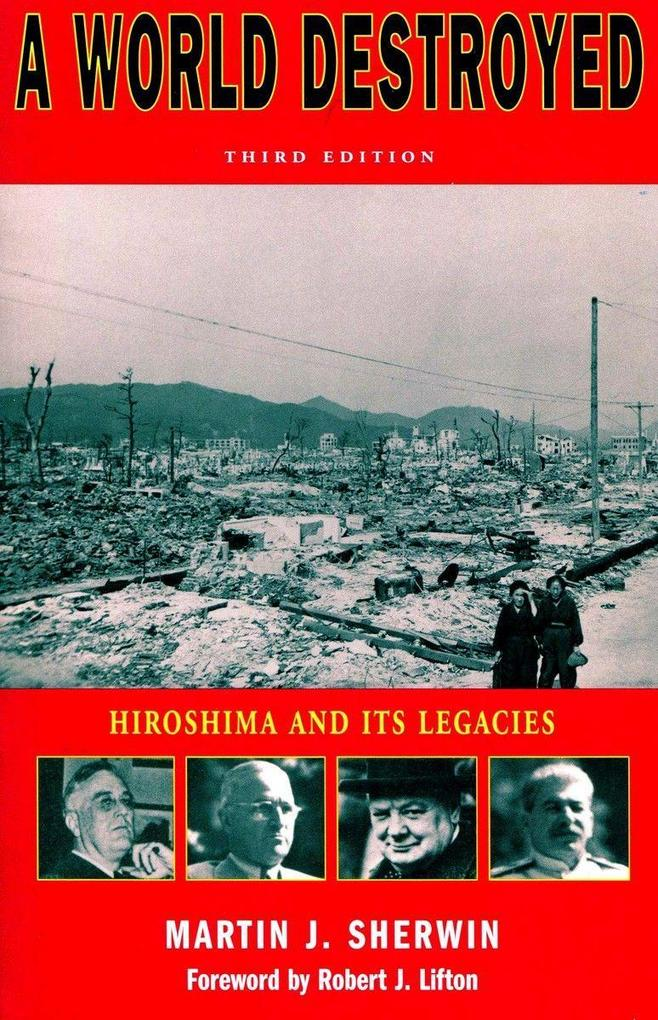 A World Destroyed: Hiroshima and Its Legacies als Taschenbuch