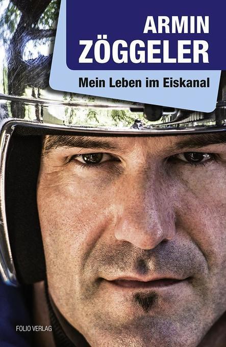 Mein Leben im Eiskanal als Buch von Armin Zögge...