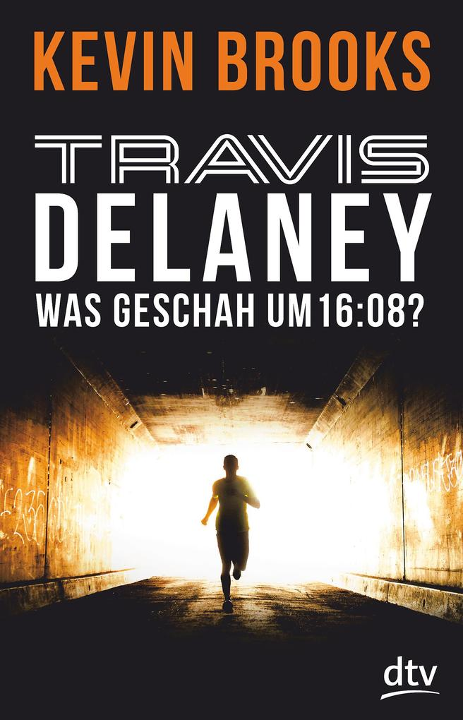 Travis Delaney - Was geschah um 16:08? als Taschenbuch