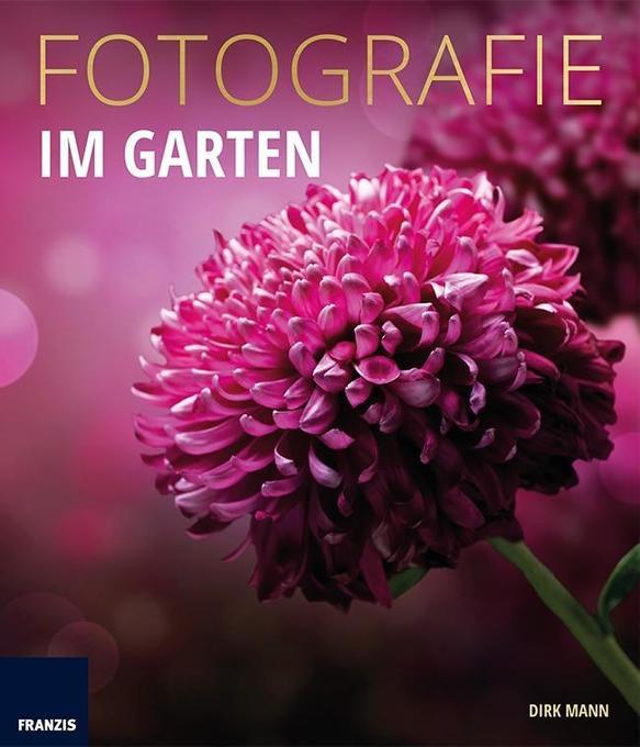 FOTOGRAFIE Im Garten als Buch von Dirk Mann