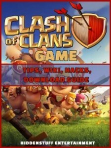 Clash of Clans Game Tips, Wiki, Hacks, Download...
