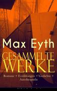 Gesammelte Werke: Romane + Erzählungen + Gedichte + Autobiografie