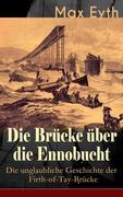 Die Brücke über die Ennobucht: Die unglaubliche Geschichte der Firth-of-Tay-Brücke