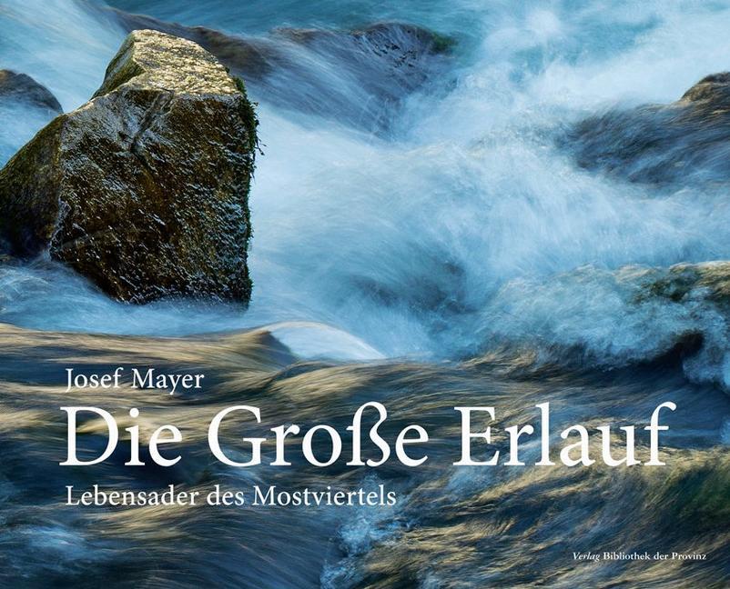 Die Große Erlauf als Buch von Josef Mayer, Wern...
