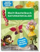 Mein Bastelbuch Naturmaterialien