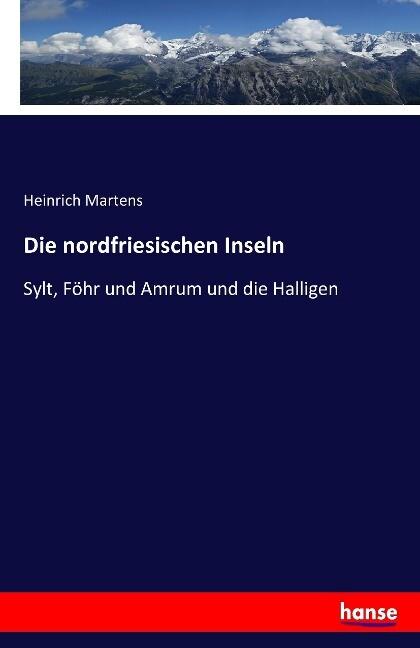 Die nordfriesischen Inseln als Buch von Heinric...