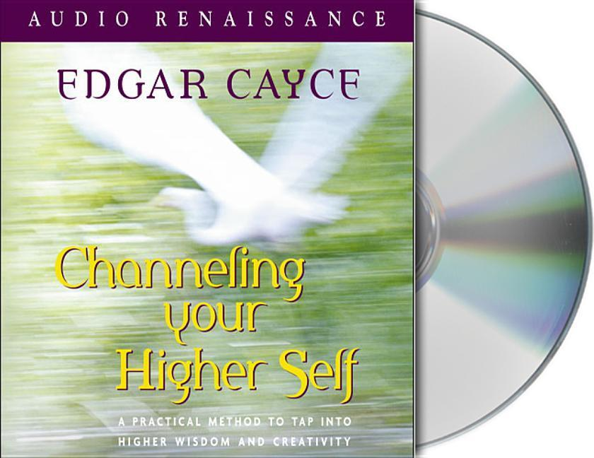 Channeling Your Higher Self als Hörbuch