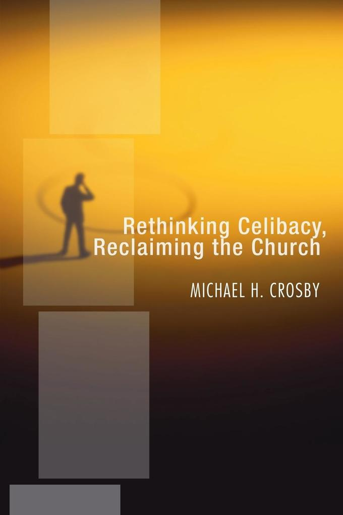 Rethinking Celibacy, Reclaiming the Church als Taschenbuch