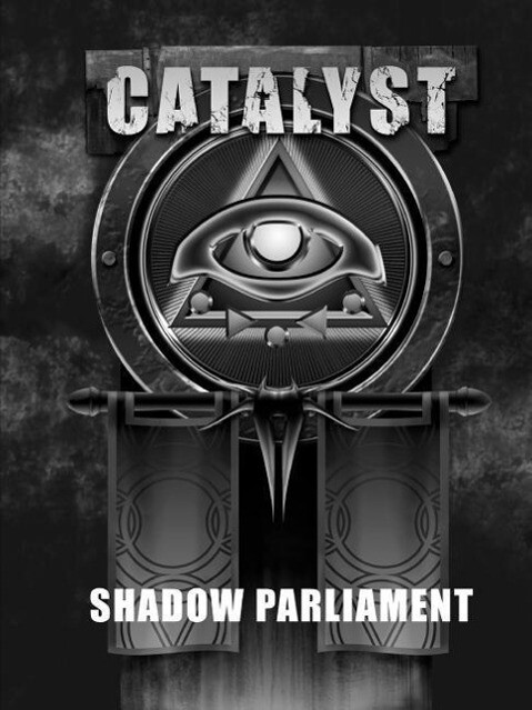 Shadow Parliament - A Catalyst RPG Campaign als...