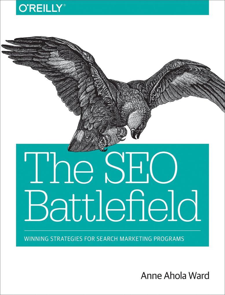 The SEO Battlefield als Buch von Anne Ward
