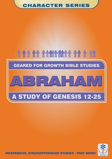 Abraham: A Study of Genesis 12-25 als Taschenbuch