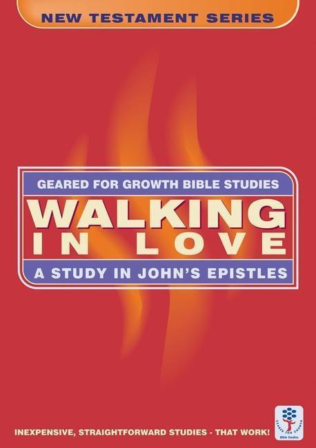Walking in Love: A Study in John's Epistles als Taschenbuch