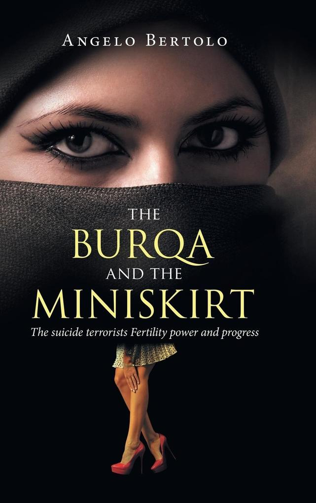 The burqa and the miniskirt als Buch von Angelo...