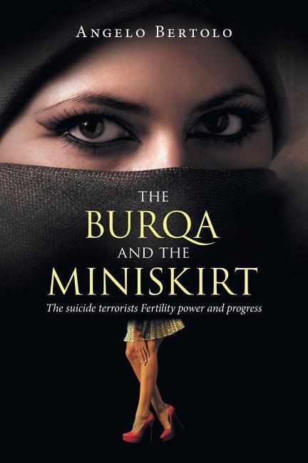 The burqa and the miniskirt als Taschenbuch von...