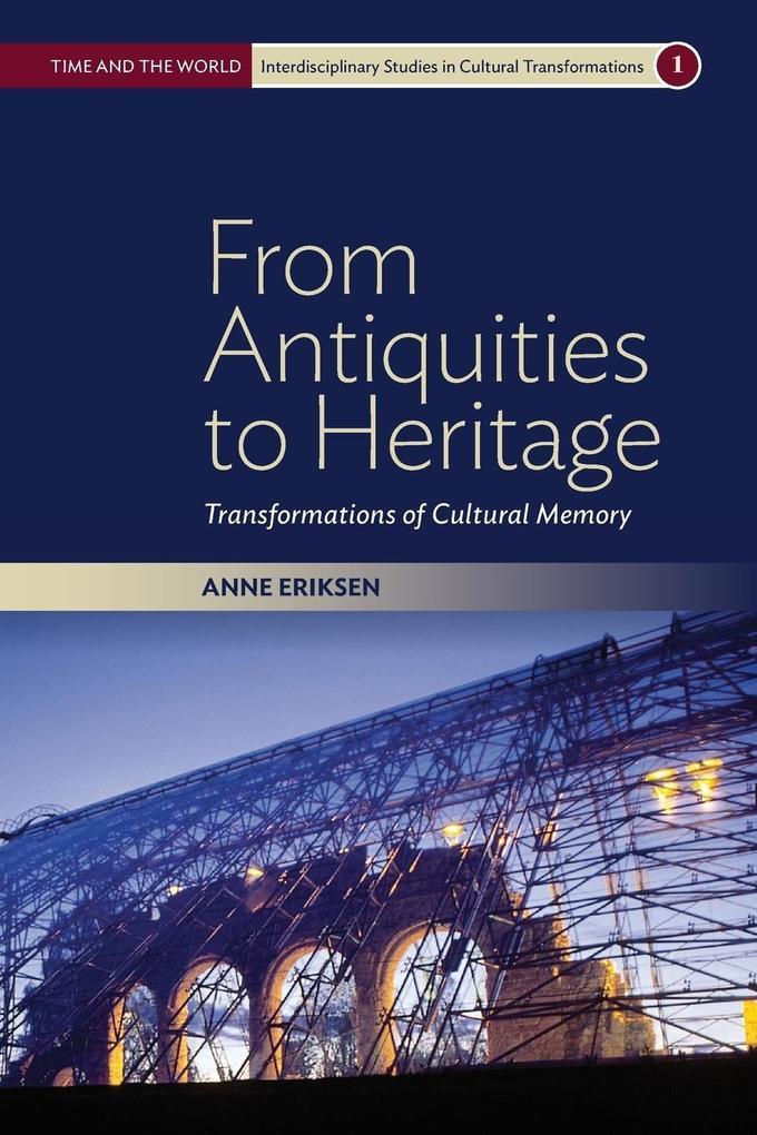 From Antiquities to Heritage als Buch von Anne ...