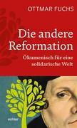 Die andere Reformation