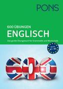 PONS 600 Übungen Englisch. Das große Übungsbuch für Grammatik und Wortschatz