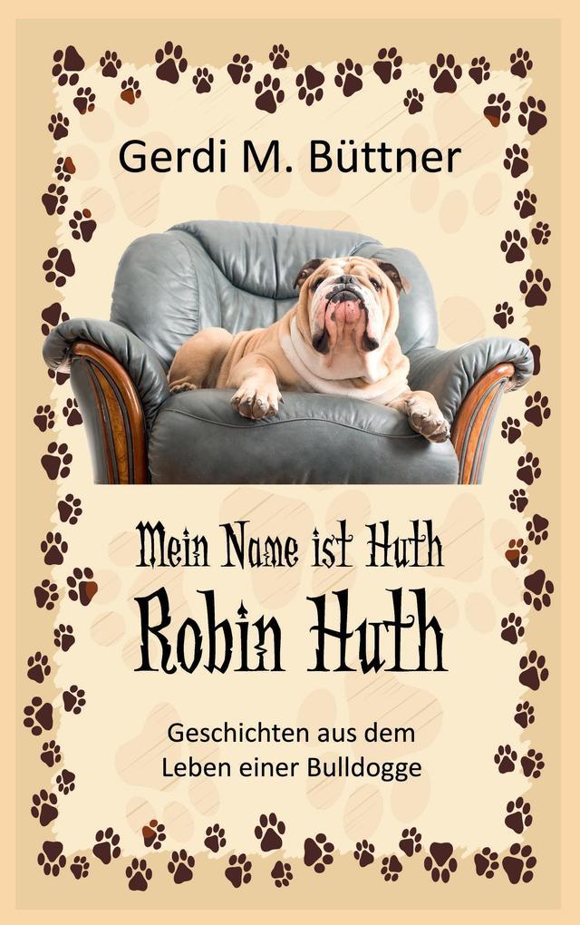 Mein Name ist Huth, Robin Huth als Buch