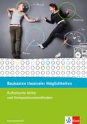 Baukasten theateraler Möglichkeiten. 8.-10. Schuljahr. Ästhetische Mittel und Techniken. Spiel