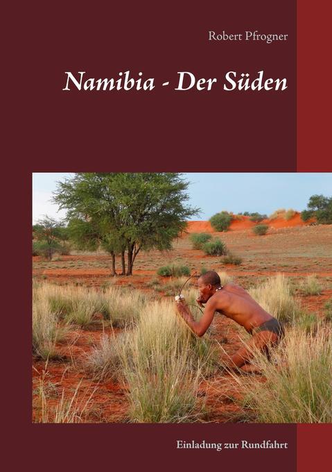 Namibia - Der Süden als Buch von Robert Pfrogner