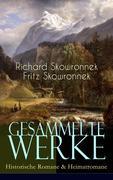 Gesammelte Werke: Historische Romane & Heimatromane (Vollständige Ausgaben)