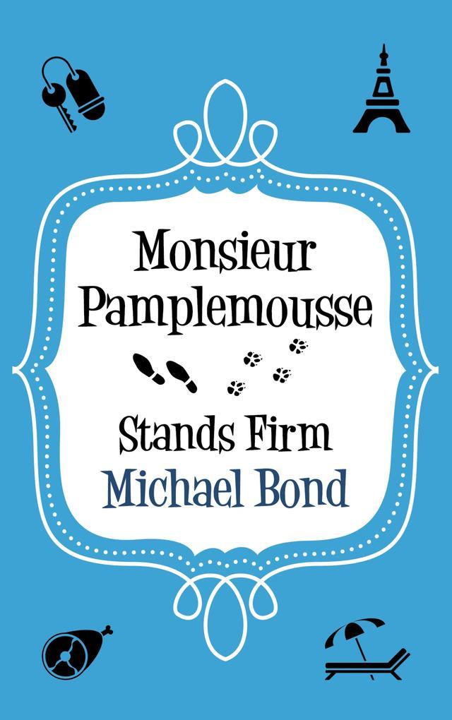 Monsieur Pamplemousse Stands Firm als eBook Dow...