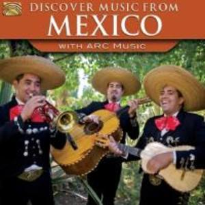 Discover Music From Mexico-With Arc Music