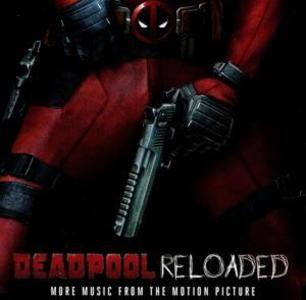 Deadpool-Reloaded(More Music From The Motion Pict.