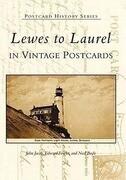 Lewes to Laurel: In Vintage Postcards
