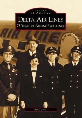 Delta Airlines:: 75 Years of Airline Excellence als Taschenbuch