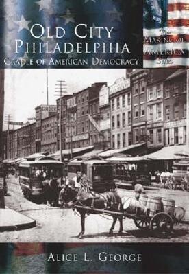 Old City Philadelphia:: Cradle of American Democracy als Taschenbuch