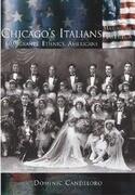 Chicago's Italians:: Immigrants, Ethnics, Americans