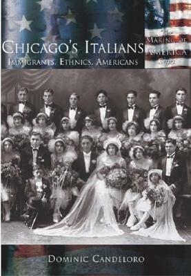 Chicago's Italians:: Immigrants, Ethnics, Americans als Taschenbuch