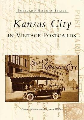 Kansas City: In Vintage Postcards als Taschenbuch