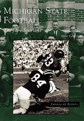 Michigan State Football: They Are Spartans als Taschenbuch