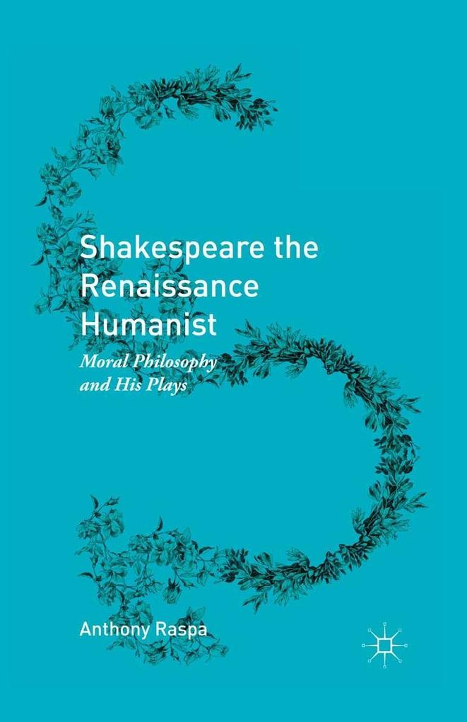 Shakespeare the Renaissance Humanist als eBook ...