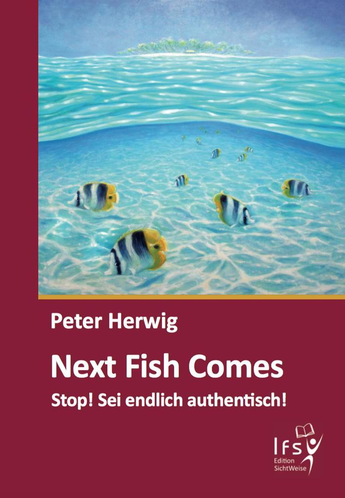 Next Fish Comes als eBook Download von Peter He...