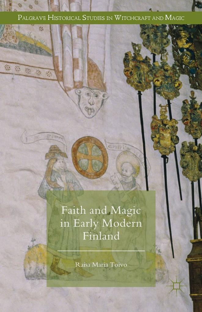 Faith and Magic in Early Modern Finland als eBook pdf